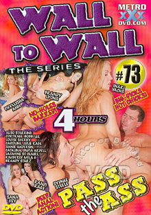 Wall To Wall The Series 73 - Pass The Ass