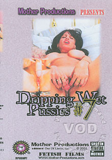 Dripping Wet Pussies 7
